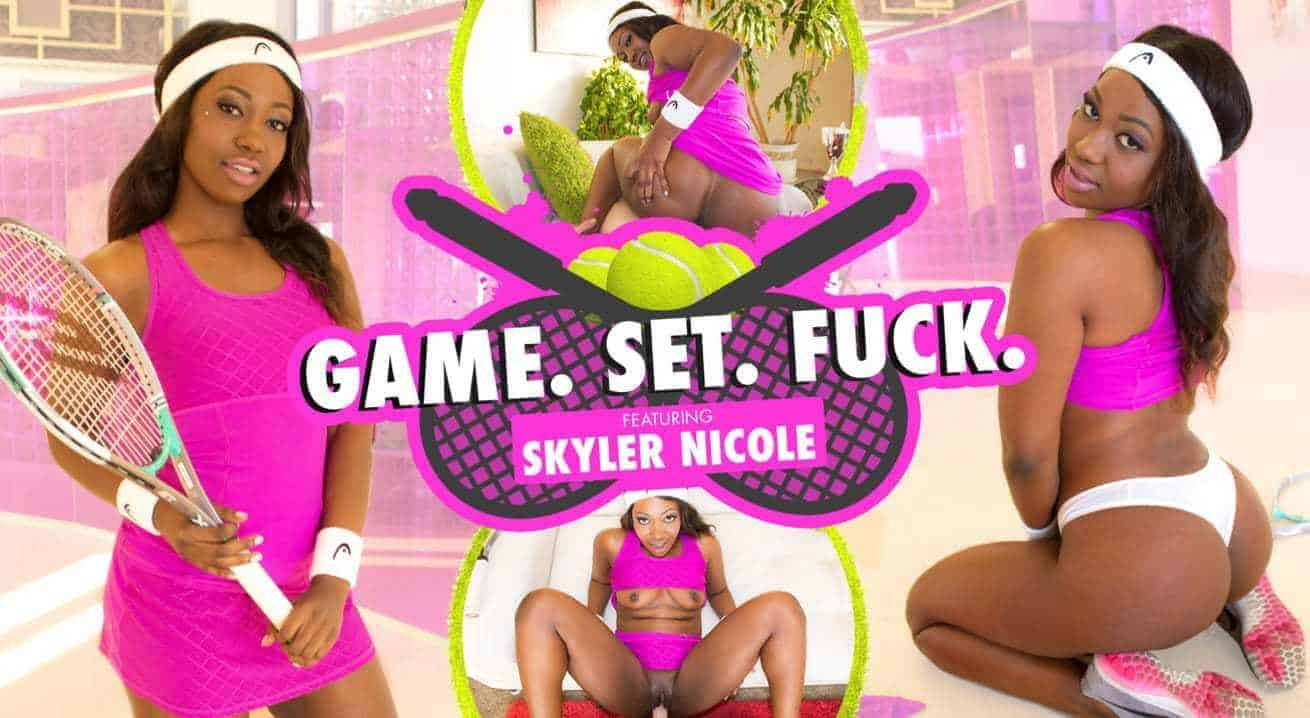 Game Set Fuck with Skyler Nicole